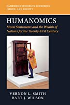Humanomics: Moral Sentiments and the Wealth of Nations for the Twenty-First Century (Cambridge Studies in Economics, Choice, and Society)