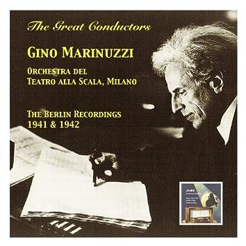 The Great Conductors: Gino Marinuzzi & Orchestra del Teatro alla Scala Milano (The Berlin Recordings 1941 & 1942)