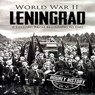 World War II Leningrad: A History from Beginning to End cover art