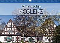 Romantisches Koblenz (Wandkalender 2022 DIN A3 quer): Koblenz ist das Tor zum romantischen Mittelrhein (Geburtstagskalender, 14 Seiten )