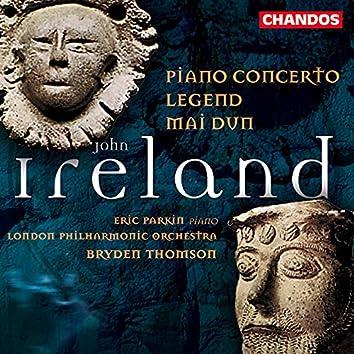 Ireland: Piano Concerto, Legend & Mai-Dun
