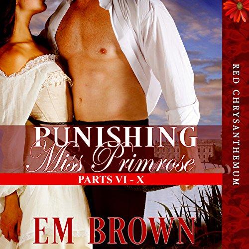 Punishing Miss Primrose, Parts VI - X audiobook cover art