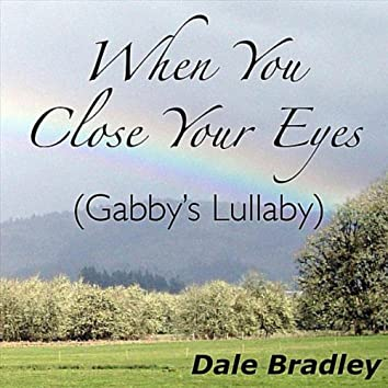 When You Close Your Eyes (Gabby's Lullaby)