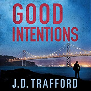 Good Intentions                   By:                                                                                                                                 J. D. Trafford                               Narrated by:                                                                                                                                 Will Damron                      Length: 8 hrs and 15 mins     1 rating     Overall 4.0