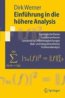Einführung in die höhere Analysis: Topologische Räume, Funktionentheorie, Gewöhnliche Differentialgleichungen, Maß- und In...