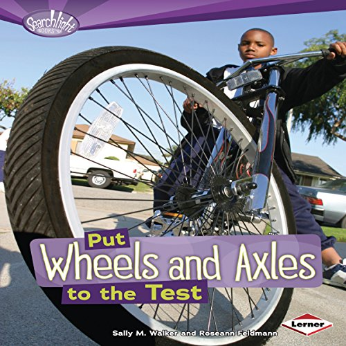 Put Wheels and Axles to the Test audiobook cover art