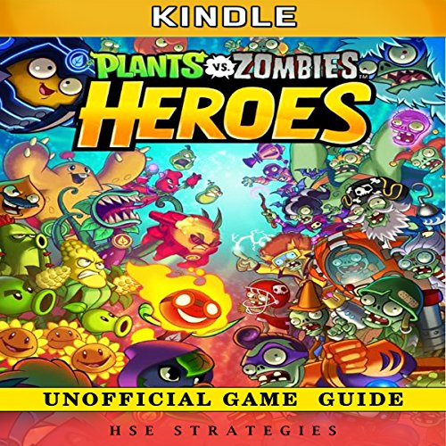 Plants vs Zombies Heroes Kindle Unofficial Game Guide cover art