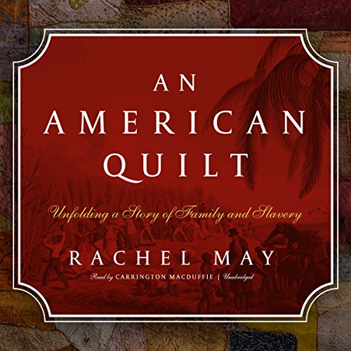 Couverture de An American Quilt: Unfolding a Story of Family and Slavery