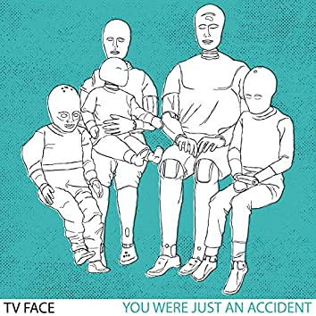You Were Just An Accident