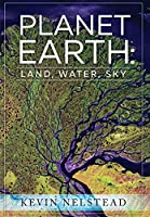 Planet Earth: Land, Water, Sky