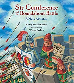 Sir Cumference and the Roundabout Battle by [Cindy Neuschwander, Wayne Geehan]