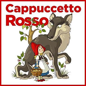 Cappuccetto Rosso (feat. Giorgia Vecchini, Valerio Amoruso, Lella Carcereri, Marco Cantieri) [La favola]