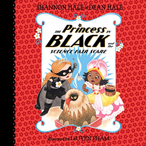 The Princess in Black and the Science Fair Scare     The Princess in Black Series, Book 6              Written by:                                                                                                                                 Shannon Hale,                                                                                        Dean Hale                               Narrated by:                                                                                                                                 Julia Whelan                      Length: 18 mins     1 rating     Overall 4.0