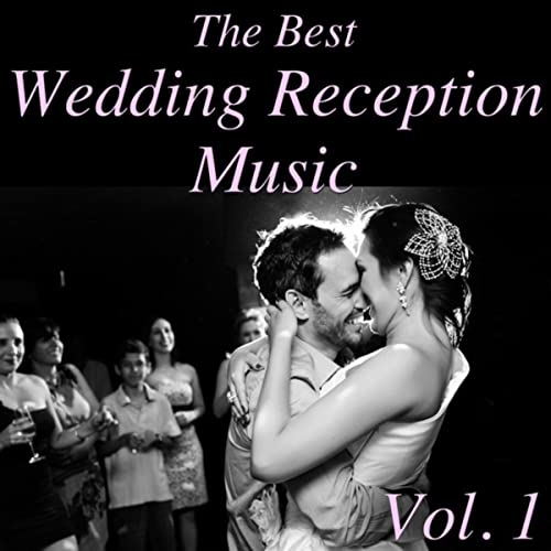 The Best Wedding Reception Music Vol 1 By Various Artists On
