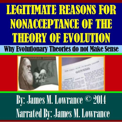Legitimate Reasons for Nonacceptance of the Theory of Evolution audiobook cover art