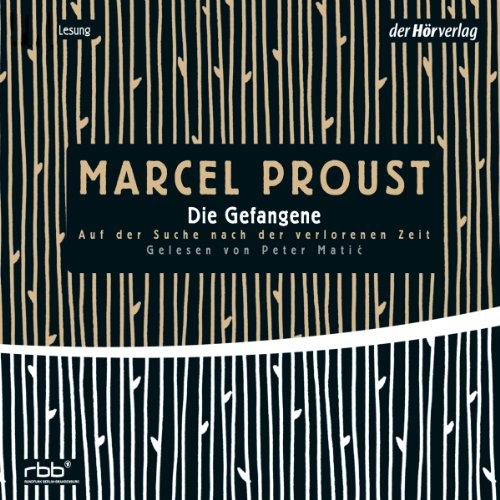 Die Gefangene (Auf der Suche nach der verlorenen Zeit 5) audiobook cover art