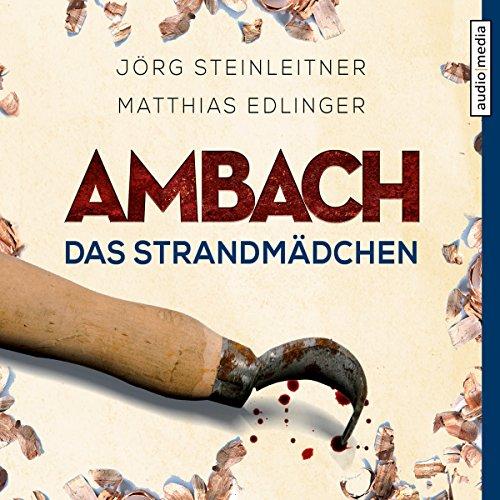Das Strandmädchen     Ambach 4              By:                                                                                                                                 Jörg Steinleitner,                                                                                        Matthias Edlinger                               Narrated by:                                                                                                                                 Alexander Duda                      Length: 5 hrs and 40 mins     Not rated yet     Overall 0.0