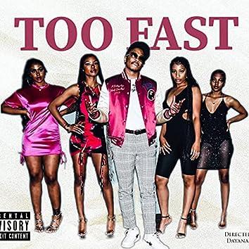 Too Fast (feat. Zyaa)