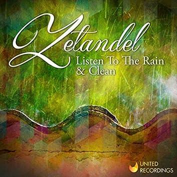 Listen To The Rain & Clean