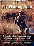 Guide to Fly Fishing in Utah
