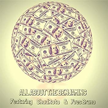 All About the Benjamins (feat. ChadRoto & Yves Bruno)