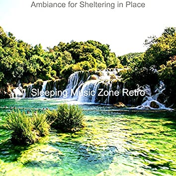 Ambiance for Sheltering in Place