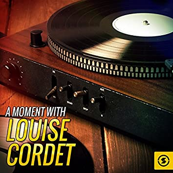A Moment with Louise Cordet
