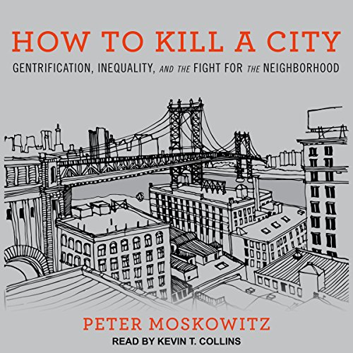 How to Kill a City Audiobook By Peter Moskowitz cover art