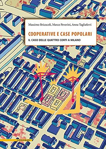 Cooperative e case popolari. Il caso delle Quattro Corti a Milano
