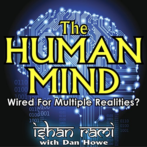 The Human Mind - Wired for Multiple Realities audiobook cover art