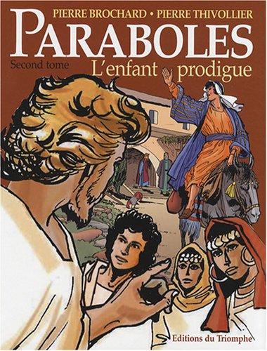 Paraboles, Tome 2 : L'enfant prodigue