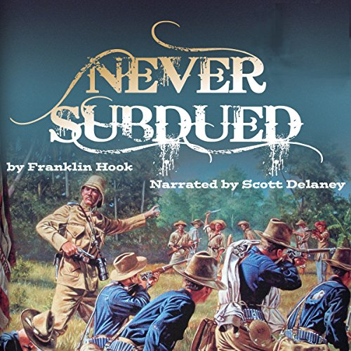Never Subdued                   By:                                                                                                                                 W. Franklin Hook                               Narrated by:                                                                                                                                 Scott P. Delaney                      Length: 9 hrs and 49 mins     Not rated yet     Overall 0.0