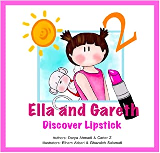 Ella and Gareth Discover Lipstick: A Children's Book About Developing politeness and respects, for kids 4 to 8.