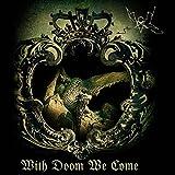 With Doom We Come...