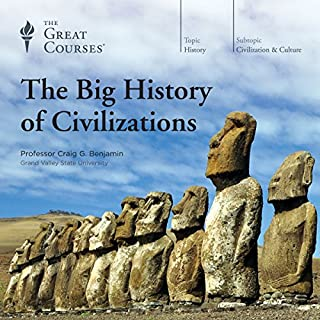 The Big History of Civilizations                   By:                                                                                                                                 Craig G. Benjamin,                                                                                        The Great Courses                               Narrated by:                                                                                                                                 Craig G. Benjamin                      Length: 17 hrs and 49 mins     298 ratings     Overall 4.4