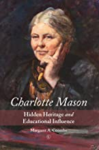 Charlotte Mason: Hidden Heritage and Educational Influence