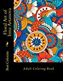 Floral Art of Inna Artanova: Adult Coloring Book