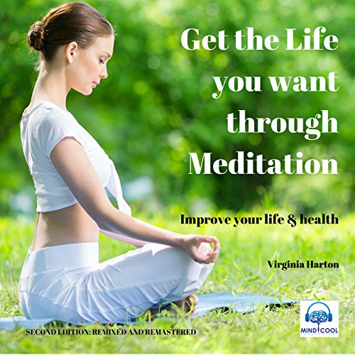 Get the Life You Want Through Meditation (2nd Edition) audiobook cover art