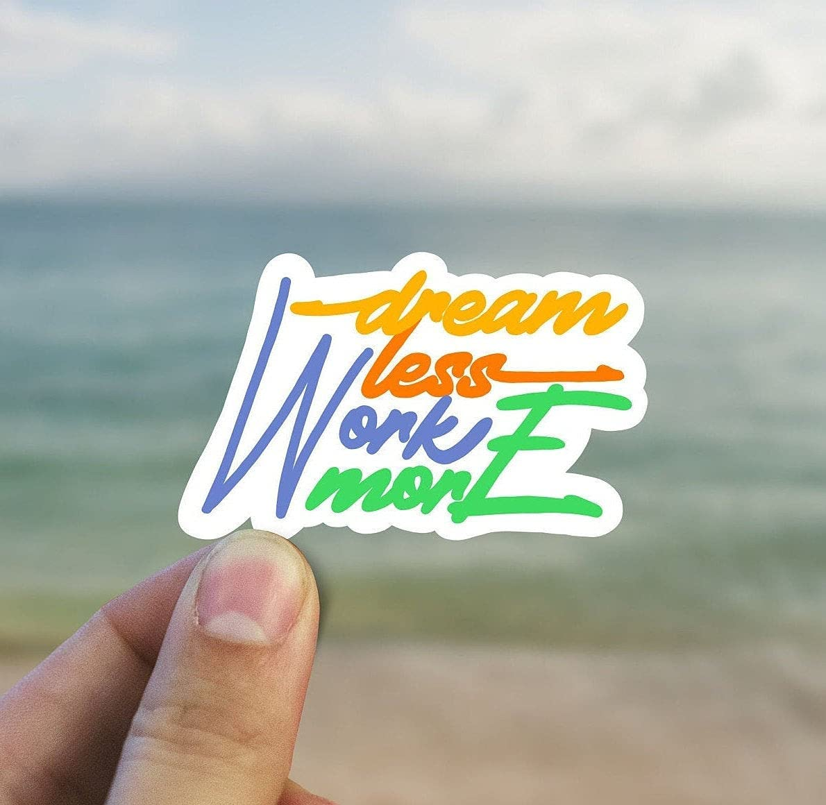 Dream Less 2021 model Work More Vinyl Stickers S Laptop Now on sale Bottle Water Decal