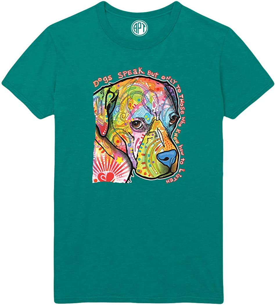 Dog Speak but Only to Those Who Know How Listen Printed T-Shirt