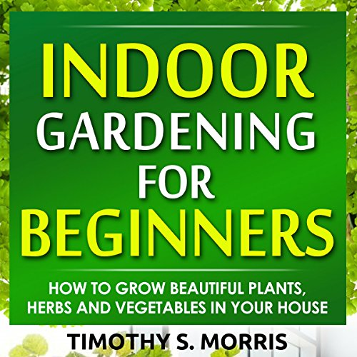 Indoor Gardening for Beginners  By  cover art