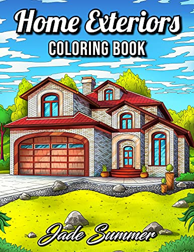 Home Exteriors Coloring Book: An Adult Coloring Book with Beautiful Houses, Cozy Cabins, Luxurious Mansions, Country Homes, and More! (Coloring Books with Homes)