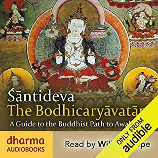 The Bodhicaryavatara     A Guide to the Buddhist Path to Awakening              By:                                                                                                                                 Śāntideva                               Narrated by:                                                                                                                                 William Hope                      Length: 10 hrs and 10 mins     3 ratings     Overall 4.7