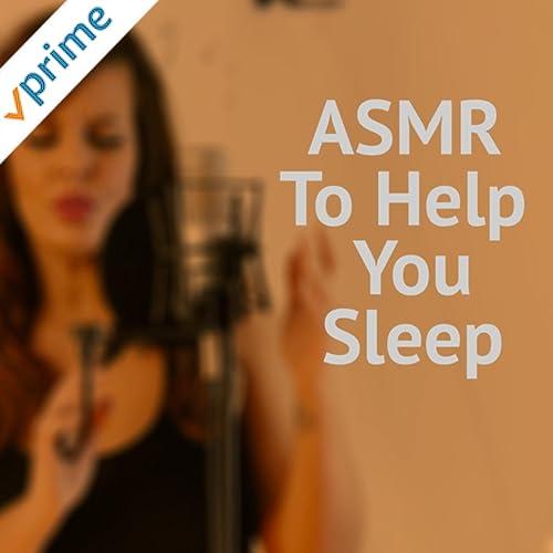 Asmr To Help You Sleep