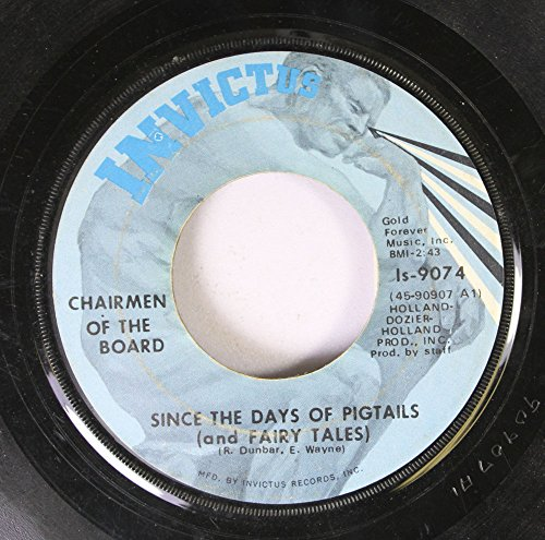 Chairmen Of The Board 45 RPM Since The Days Of Pigtails (and Fairy Tales) / Give Me Just A Little More Time