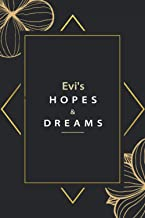 Evi's Hopes And Dreams: Pretty Personalised Name Journal Gift for Wife,Sister,Daughter & Girlfriend Named Evi |Birthday no...