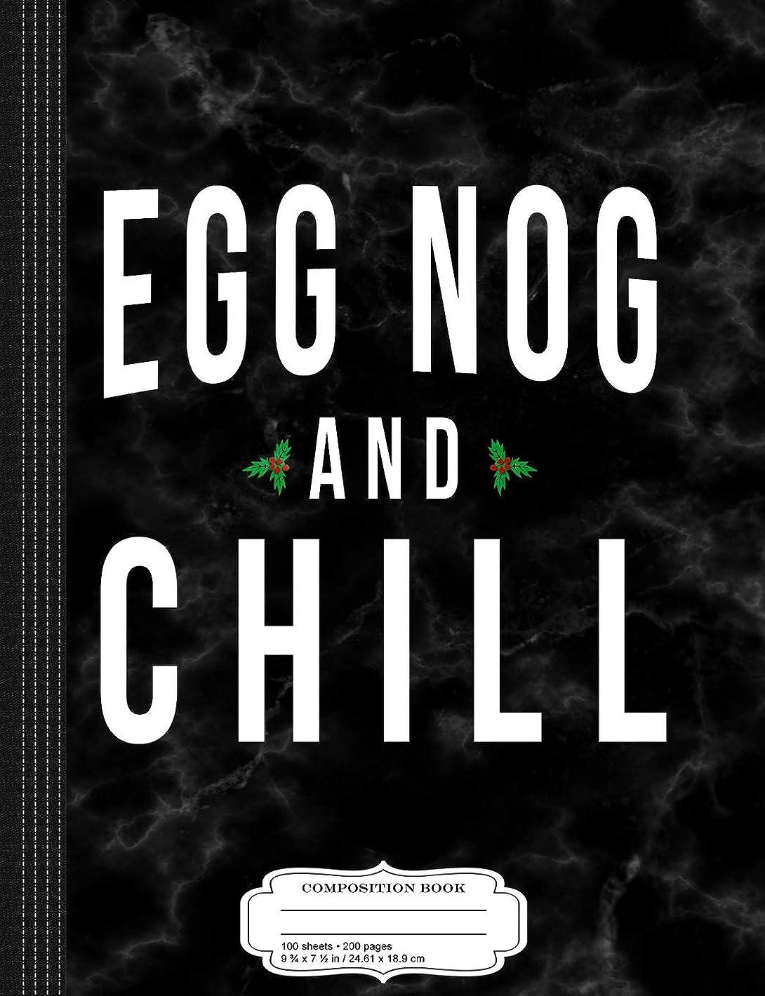 フリースフレット欺Egg Nog and Chill Composition Notebook: College Ruled 9? x 7? 100 Sheets 200 Pages For Writing