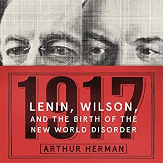 1917     Lenin, Wilson, and the Birth of the New World Disorder              Written by:                                                                                                                                 Arthur Herman                               Narrated by:                                                                                                                                 Stefan Rudnicki                      Length: 16 hrs and 36 mins     1 rating     Overall 5.0