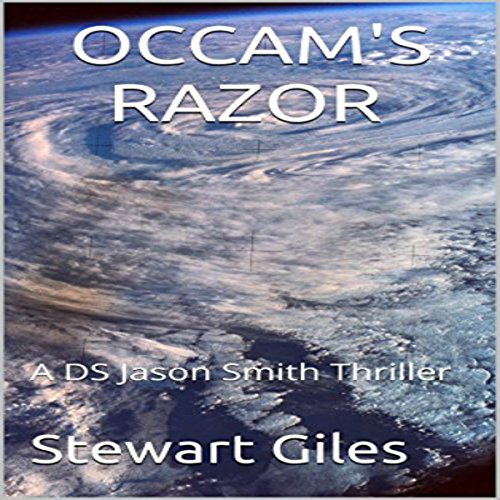 Occam's Razor     A Detective Jason Smith Thriller, Book 4              By:                                                                                                                                 Stewart Giles                               Narrated by:                                                                                                                                 J. T. McDaniel                      Length: 7 hrs and 8 mins     3 ratings     Overall 4.3