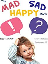 The Mad Sad Happy Book: Emotional Literacy for Preschoolers